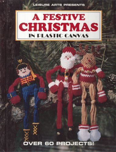 9781574861297: A Festive Christmas in Plastic Canvas (Plastic Canvas Creations)