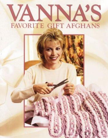 Vanna's Favorite Gift Afghans (Crochet Treasury) (1574861352) by Vanna White