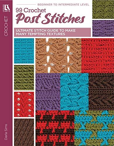 99 Crochet Post Stitches: Darla Sims