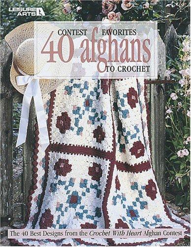 Contest Favorites 40 Afghans to Crochet: Arts, Leisure