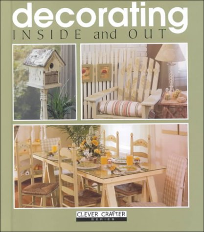 Decorating Inside & Out (Clever Crafter Series): Inc Leisure Arts