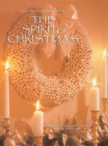 9781574861969: The Spirit of Christmas: Creative Holiday Ideas