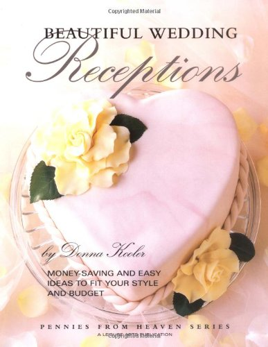 9781574862089: Beautiful Wedding Receptions (Leisure Arts #15890) (Pennies from Heaven)