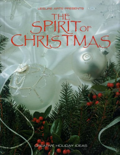 9781574862393: The Spirit of Christmas: Creative Holiday Ideas