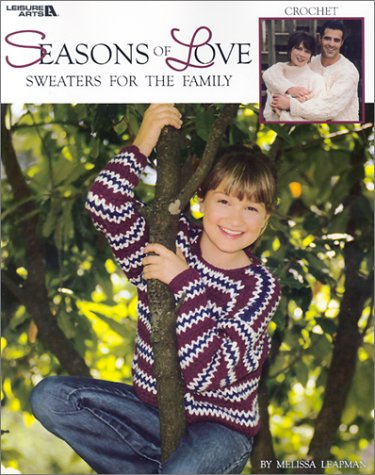 Seasons of Love: Sweaters for the Family (1574862472) by Melissa Leapman