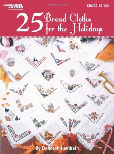 25 Bread Cloths for the Holidays (Paperback): Deborah Lambein