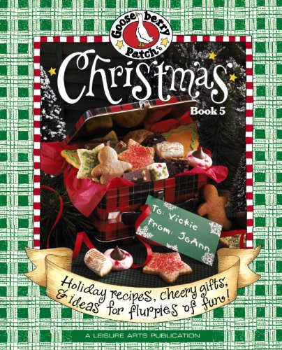 Gooseberry Patch Christmas Book 5: Holiday Recipes, Cheery Gifts, and Ideas For Flurries of Fun! (157486274X) by Gooseberry Patch