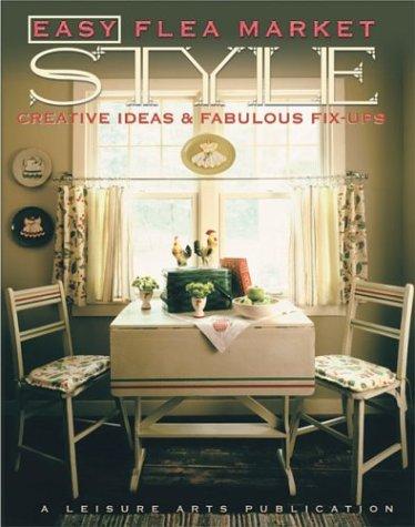 9781574862768: Easy Flea Market Style: Creative Ideas & Fabulous Fix-Ups