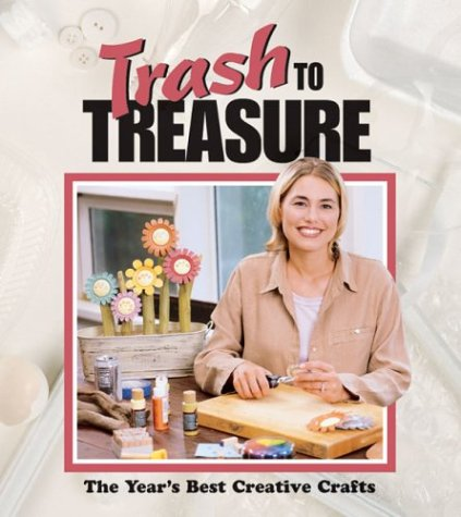 9781574862775: Trash to Treasure: The Year's Best Creative Crafts