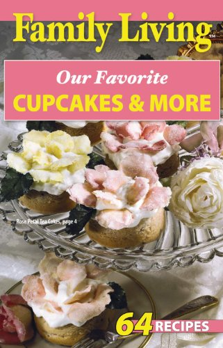 9781574862898: Family Living: Our Favorite Cupcakes & More (Leisure Arts #75296)