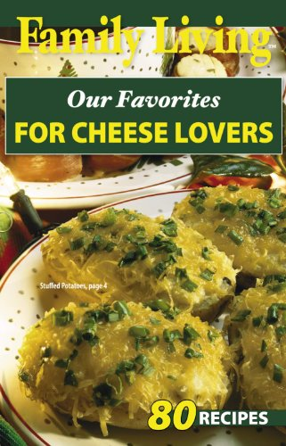 9781574863000: Family Living: Our Favorites for Cheese Lovers (Leisure Arts #75298)