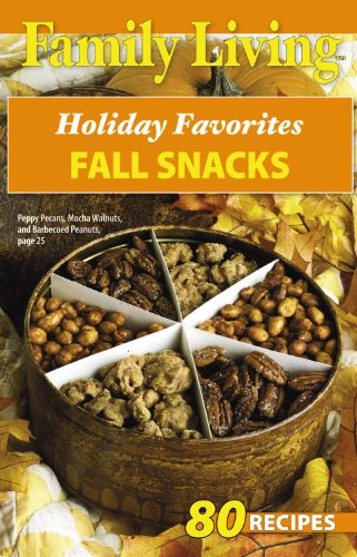Family Living: Holiday Favorites Fall Snacks (Leisure Arts #75330) (9781574863093) by Leisure Arts