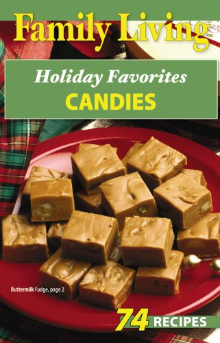 Family Living: Holiday Favorites Candies (Leisure Arts #75331): Leisure Arts