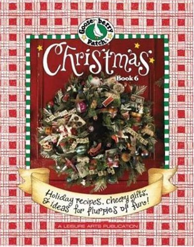 Gooseberry Patch Christmas: Book 6: Celebrate Christmas in the Country with Scrumptious Recipes, Holly Jolly Crafts, and Cheery Decorating Ideas! (9781574863246) by Leisure Arts; Gooseberry Patch