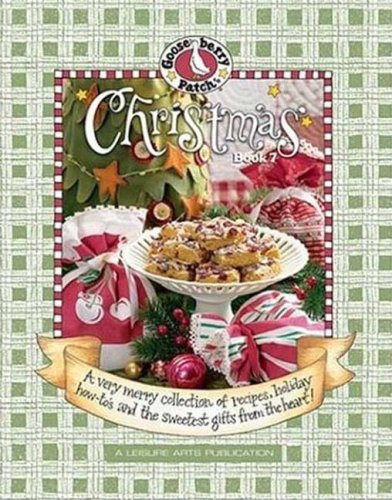 Gooseberry Patch Christmas Book 7: A Very Merry Collection Of Recipes, Holiday How To's And The Sweetest Gifts From The Heart!