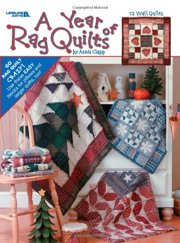 9781574863888: A Year of Rag Quilts (Leisure Arts #3551)