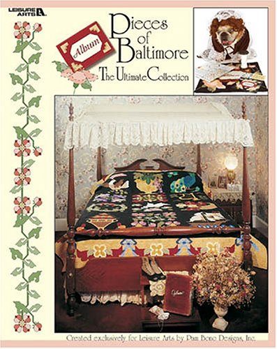 Pieces of Baltimore (Leisure Arts #3579) (1574864025) by Pam Bono