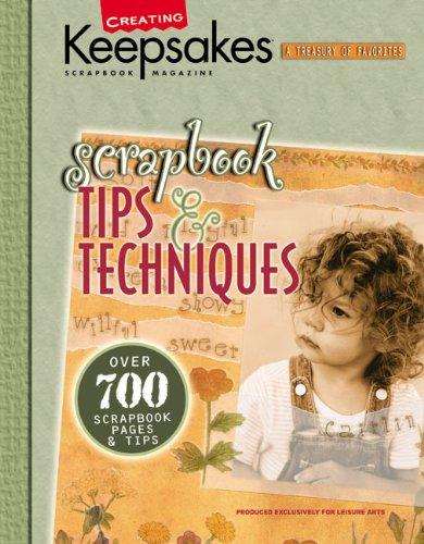 Scrapbook Tips & Techniques (Leisure Arts #15931): Crafts Media LLC