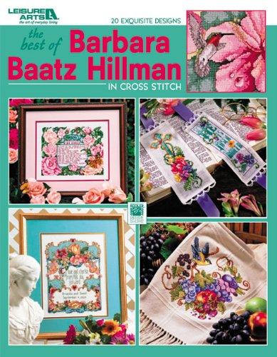 9781574864373: The Best Of Barbara Baatz Hillman in Cross Stitch (Leisure Arts #3754)