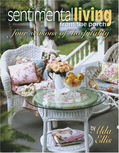 9781574864656: Sentimental Living From The Porch: four seasons of hospitality (Leisure Arts #15940)