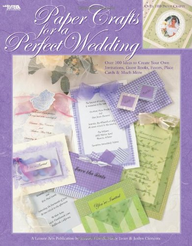 9781574864762: Paper Crafts for Perfect Weddings (Leisure Arts #3788)