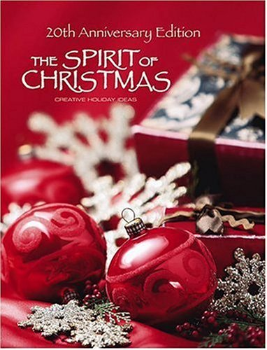9781574865301: The Spirit of Christmas: Creative Holiday Ideas (Spirit of Christmas)