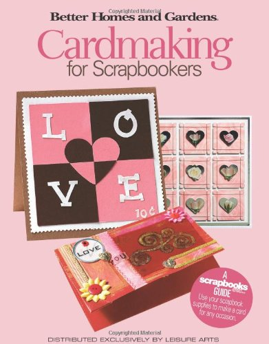 9781574865547: Cardmaking for Scrapbookers (Leisure Arts #4346) (Better Homes and Gardens Creative Collection (Leisure Arts))