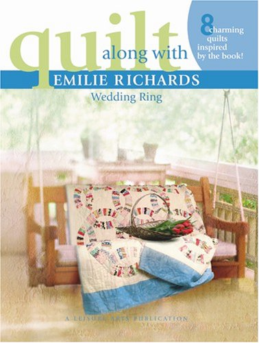 9781574865646: Quilt Along with Emilie Richards - Wedding Ring (Leisure Arts #4220)