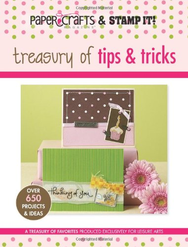 9781574865721: Papercraft & Stamp It: Treasury of Tips Tricks (Paper Crafts & Stamp It)
