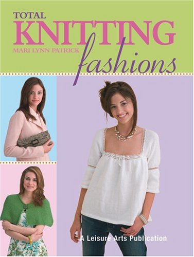 Total Knitting Fashions by Marilyn Patrick 2005 Paperback