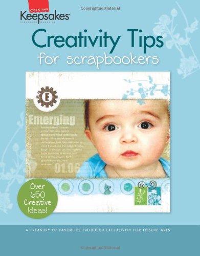 Creativity Tips for Scrapbookers (Leisure Arts #15951) (Creating Keepsakes): Crafts Media LLC