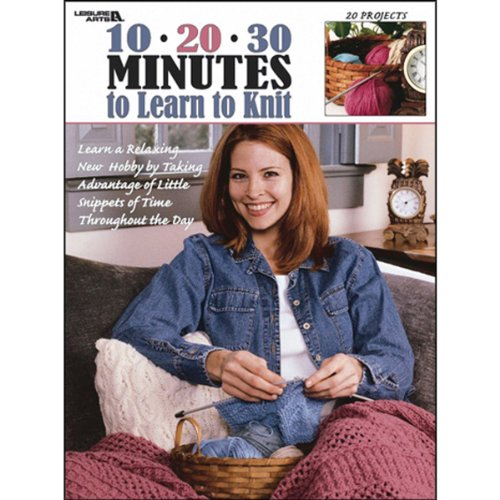 9781574866360: 10-20-30 Minutes to Learn to Knit (Leisure Arts #3231)