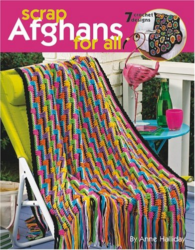 Scrap Afghans for All (Leisure Arts #3819): Anne Halliday