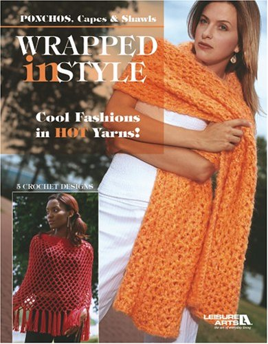 9781574866889: Wrapped in Style (Leisure Arts #3805): Ponchos, Capes & Shawls