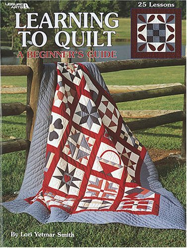 9781574867206: Learning To Quilt A Beginner's Guide (Leisure Arts #1297)