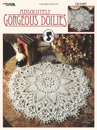 9781574867220: Absolutely Gorgeous Doilies (Leisure Arts #2879) (South Maid--Cover)