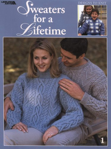 Sweaters For a Lifetime (Leisure Arts #3327) (9781574867305) by Spinrite; Leisure Arts