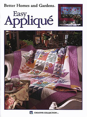 Better Homes and Gardens Easy Applique (Leisure Arts #1946) (9781574867558) by Better Homes And Gardens; Leisure Arts