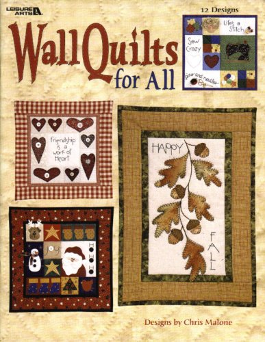 Wall Quilts for All: Malone, Chris & Leisure Arts