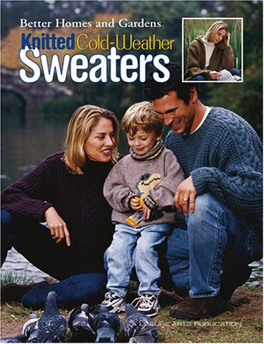 9781574867640: Better Homes and Gardens Knitted Cold-Weather Sweaters (Leisure Arts #3505) (Better Homes and Gardens Creative Collection (Leisure Arts))