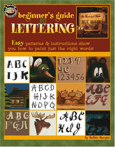 Beginner's Guide to Lettering (Leisure Arts #22535): Sarah Kathie Rueger