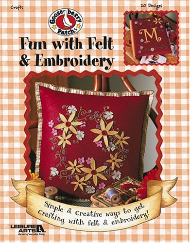 9781574867992: Gooseberry Patch: Fun with Felt & Embroidery (Leisure Arts #3795) (Gooseberry Patch (Leisure Arts))