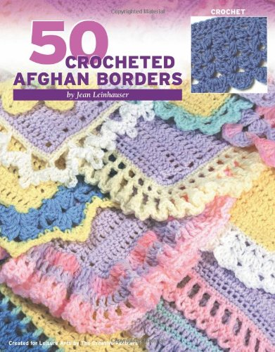 9781574868364: 50 Crocheted Afghan Borders (Leisure Arts #4382)