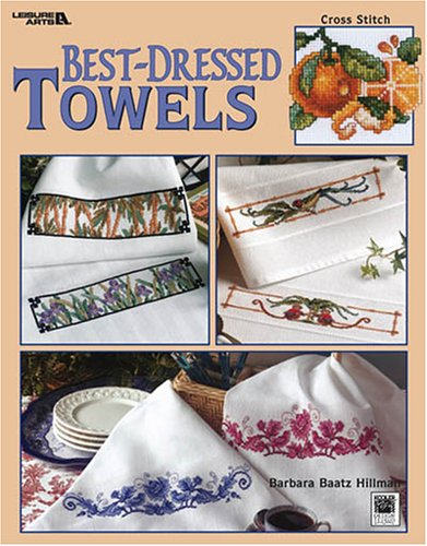Best-Dressed Towels - Counted Cross Stitch Patterns (Leisure Arts #3462): Kooler Design Studio, ...