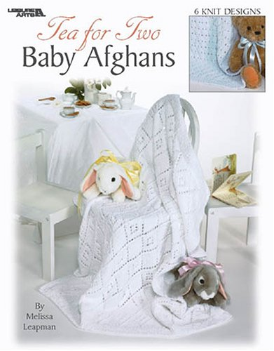 Tea for Two Baby Afghans (Leisure Arts #3381) (9781574869323) by Melissa Leapman; Leisure Arts