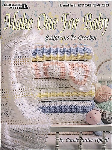 Make One For Baby (Leisure Arts #2756) (1574869566) by Carole Rutter Tippett; Leisure Arts