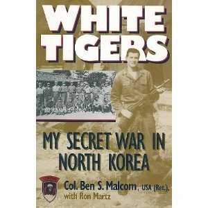 9781574880168: White Tigers: My Secret War in North Korea (Ausa Institute of Land Warfare)