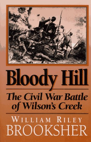 Bloody Hill: The Civil War Battle of Wilson's Creek