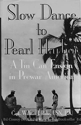 9781574880205: Slow Dance to Pearl Harbor: A Tin Can Ensign in Prewar America
