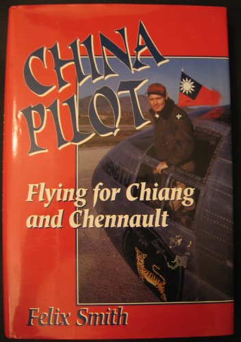 9781574880519: China Pilot: Flying for Chiang and Chennault